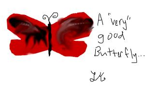 """A """"very"""" good butterfly"""