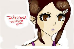 Just Be Friends Vocaloid Olivia (me)