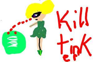 kill tinkerbell