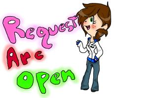 Requests are open!