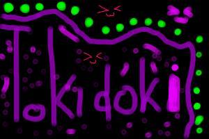 TOKIDOKI ! ! ! !