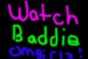Watch baddie-Omgirlz on youtube